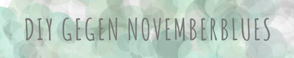 Banner DIY gegen Novemberblues